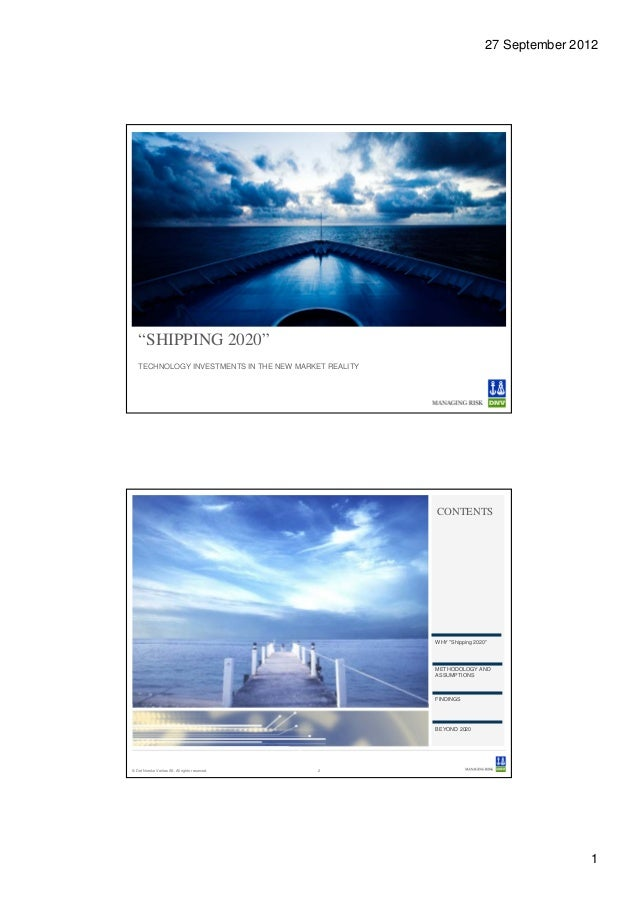 """27 September 2012   """"SHIPPING 2020""""   TECHNOLOGY INVESTMENTS IN THE NEW MARKET REALITY                                    ..."""