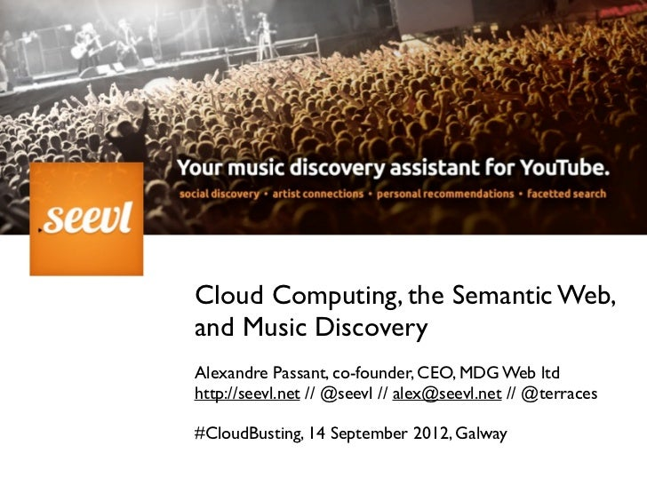seevl: Cloud computing, the Semantic Web and Music Discovery