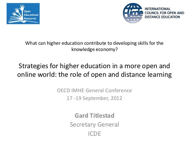 What can higher education contribute to developing skills for the knowledge economy?Strategies for higher education in a more open and online world: the role of open and distance learning - Gard Titlestad