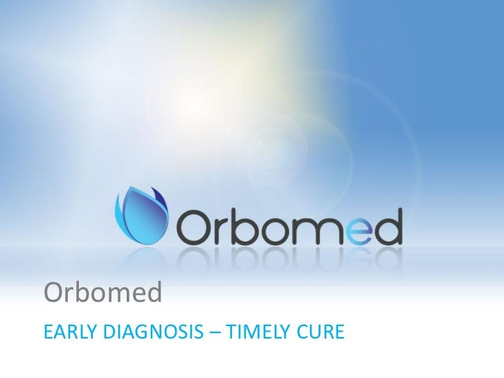 OrbomedEARLY DIAGNOSIS – TIMELY CURE
