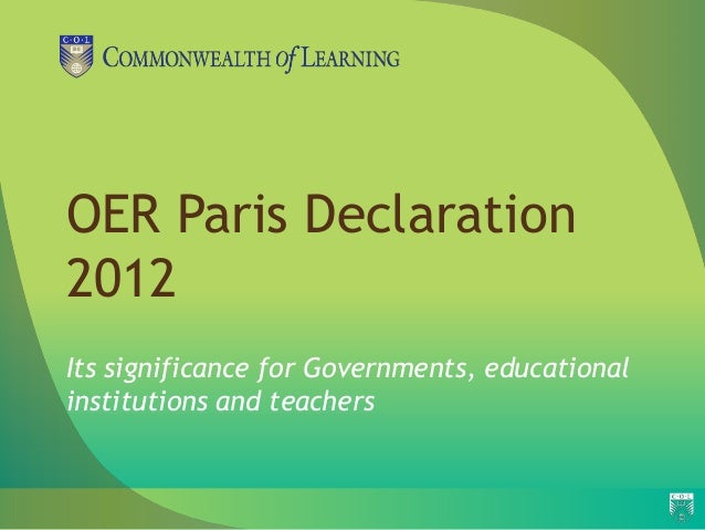 OER Paris Declaration2012Its significance for Governments, educationalinstitutions and teachers