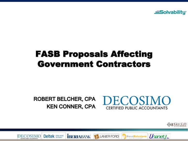 FASB Proposals AffectingGovernment ContractorsROBERT BELCHER, CPA   KEN CONNER, CPA