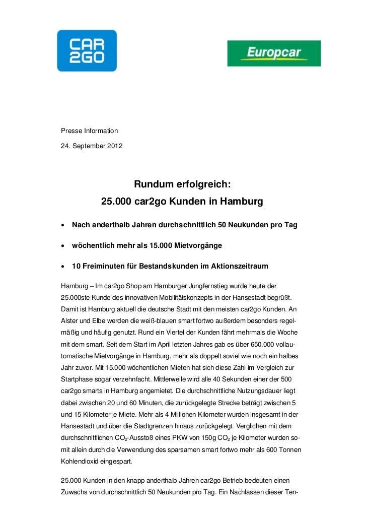 Presse Information24. September 2012                           Rundum erfolgreich:             25.000 car2go Kunden in Ham...