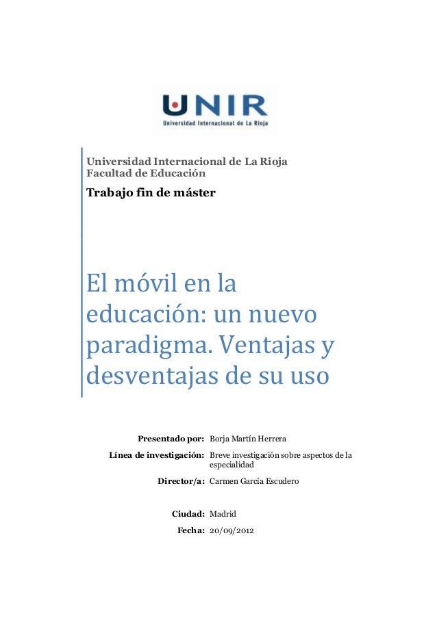 Universidad Internacional de La RiojaFacultad de EducaciónTrabajo fin de másterEl móvil en laeducación: un nuevoparadigma....