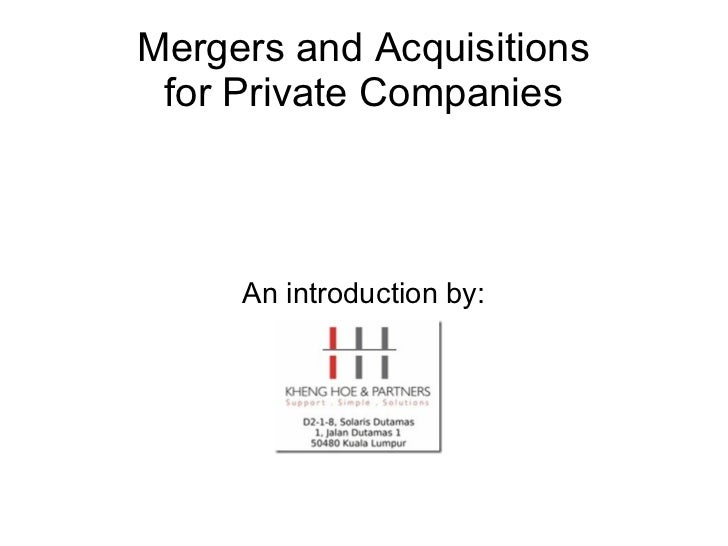 Mergers and Acquisitions for Private Companies     An introduction by:
