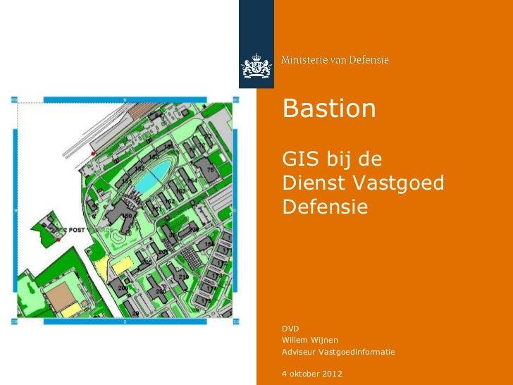 Bastion, de nieuwe GIS omgeving van de DVD, Dienst Vastgoed Defensie