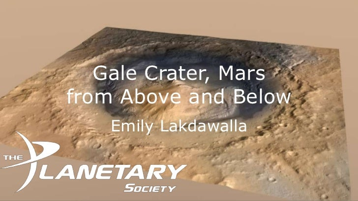 Gale Crater, Marsfrom Above and Below   Emily Lakdawalla
