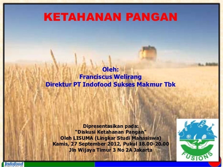 KETAHANAN PANGAN                  Oleh:           Franciscus WelirangDirektur PT Indofood Sukses Makmur Tbk              D...