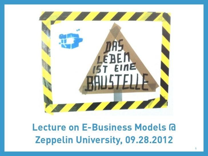 Lecture on E-Business Models @ Zeppelin University, 09.28.2012                                   1