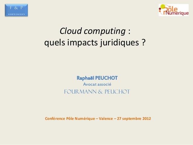 F & PSOCIETE D'AVOCATS                       Cloud computing :                    quels impacts juridiques ?              ...