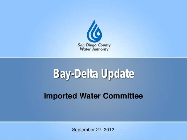 Bay-Delta Update Imported Water Committee September 27, 2012