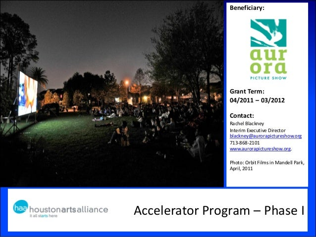 Accelerator Program – Phase IBeneficiary:Grant Term:04/2011 – 03/2012Contact:Rachel BlackneyInterim Executive Directorblac...
