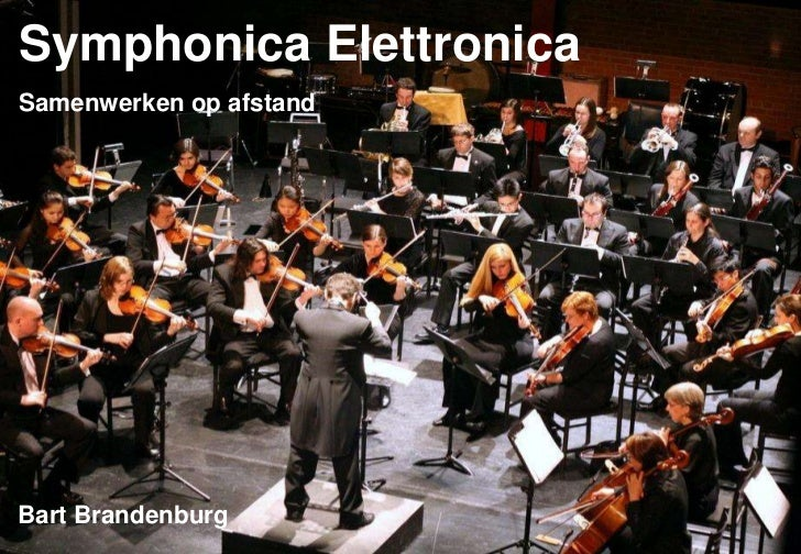Symphonica ElettronicaSamenwerken op afstandBart Brandenburg