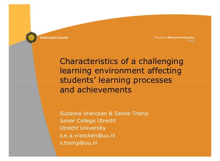 Characteristics of a challenginglearning environment affectingstudents' learning processesand achievementsSuzanne Vrancken...