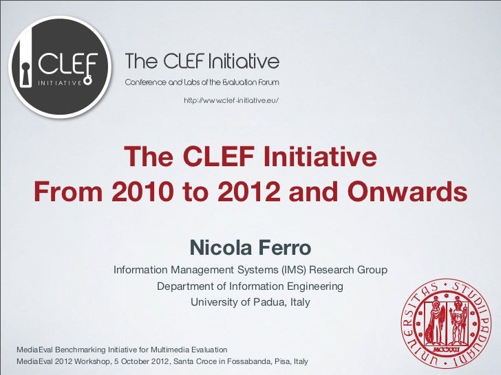 The CLEF Initiative     I N I T I AT I V E      Conference and Labs of the Evaluation Forum                               ...