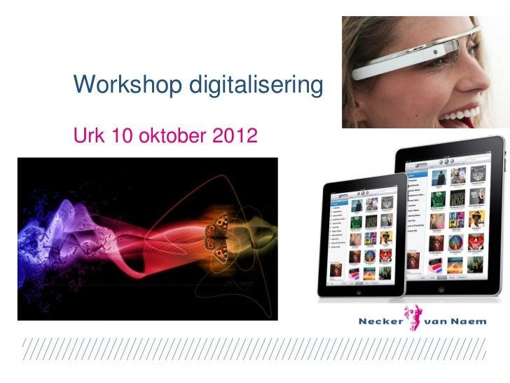 Workshop digitaliseringUrk 10 oktober 2012