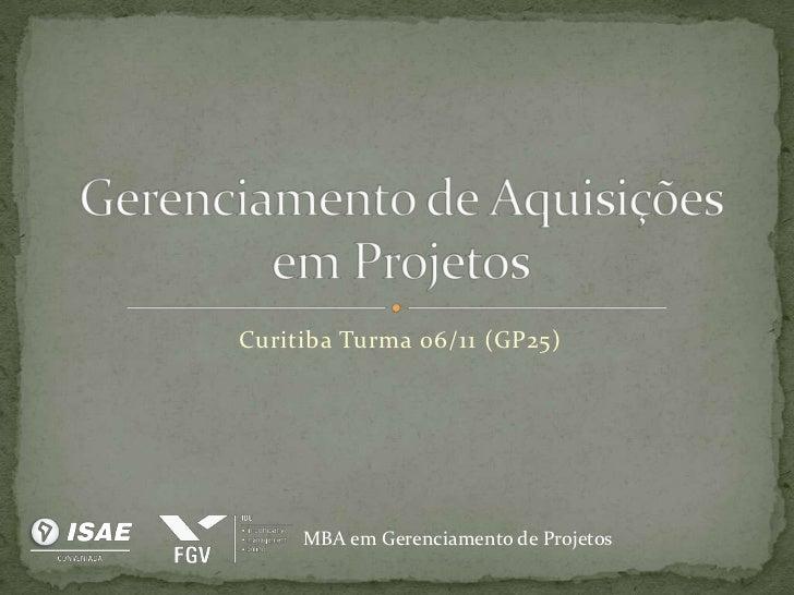 Curitiba Turma 06/11 (GP25)     MBA em Gerenciamento de Projetos
