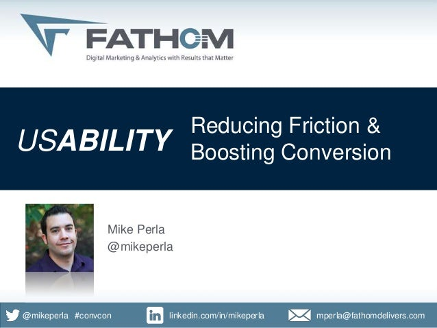 Reducing Friction &   USABILITY                                      Boosting Conversion                                  ...