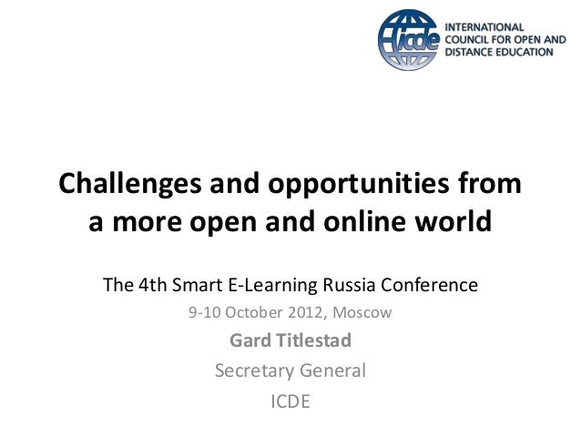 Challenges and opportunities from  a more open and online world   The 4th Smart E-Learning Russia Conference            9-...