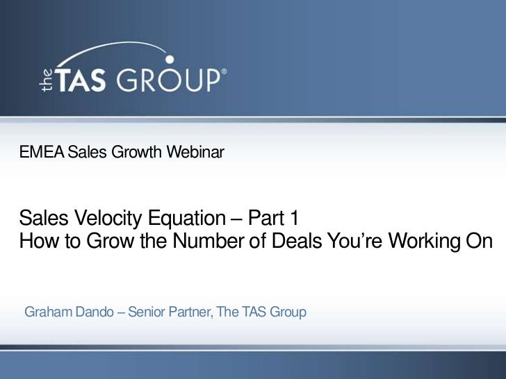EMEA Sales Growth WebinarSales Velocity Equation – Part 1How to Grow the Number of Deals You're Working OnGraham Dando – S...