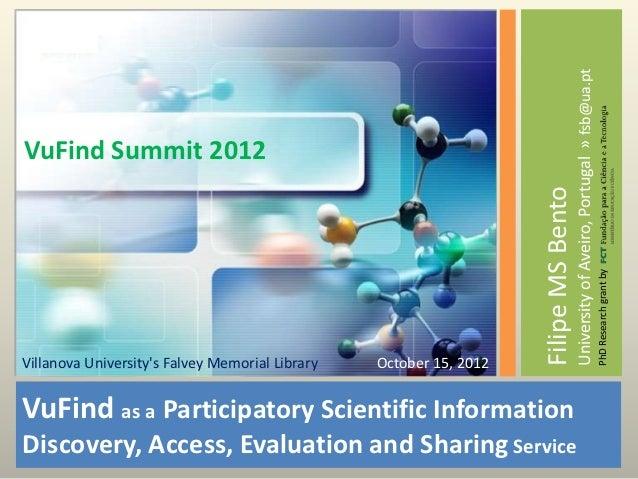 University of Aveiro, Portugal » fsb@ua.ptVuFind Summit 2012                                                              ...