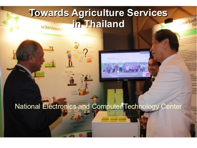 Towards Agriculture Services            in ThailandNational Electronics and Computer Technology Center
