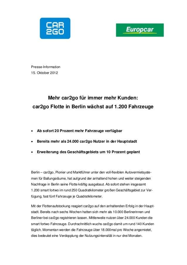 Presse-Information15. Oktober 2012           Mehr car2go für immer mehr Kunden:car2go Flotte in Berlin wächst auf 1.200 Fa...