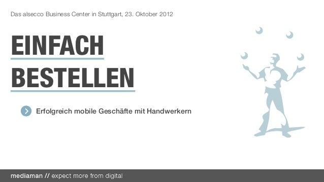 Das alsecco Business Center in Stuttgart, 23. Oktober 2012EINFACHBESTELLEN         Erfolgreich mobile Geschäfte mit Handwe...