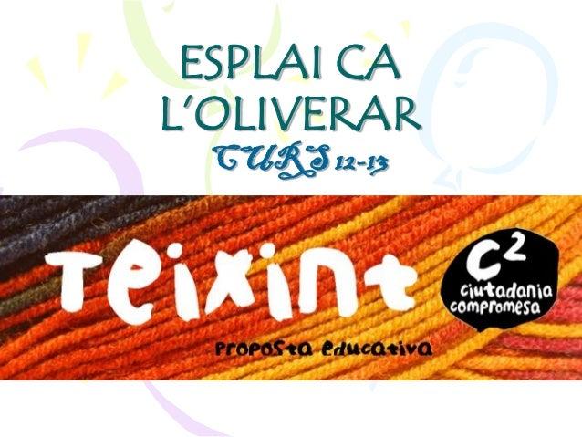 ESPLAI CAL'OLIVERAR CURS 12-13