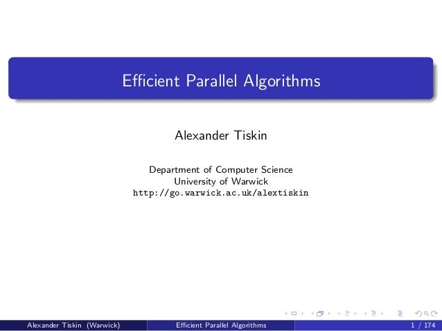 Efficient Parallel Algorithms                                     Alexander Tiskin                                 Departmen...