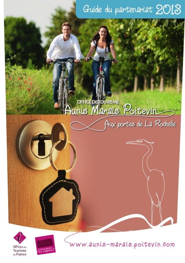 Guide du partenariat 2013                OFFICE DE TOURISME              Aunis Marais Poitevin                            ...