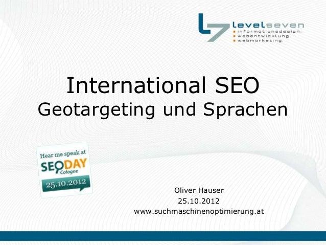 International SEOGeotargeting und Sprachen                 Oliver Hauser                  25.10.2012         www.suchmasch...