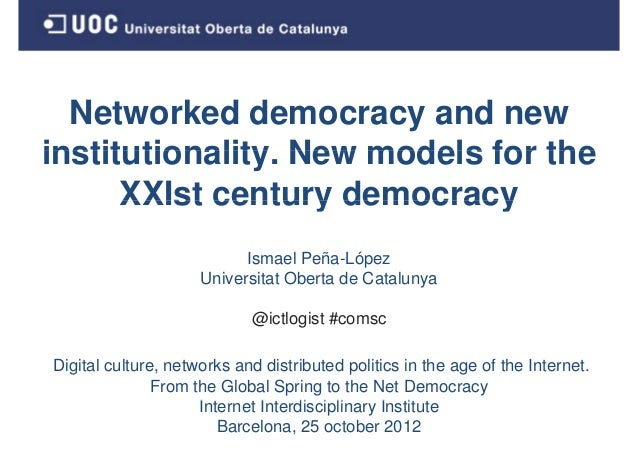 Networked democracy and new institutionality. New models for the XXIst century democracy