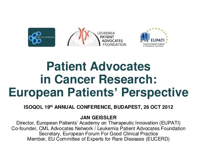 """Patient Advocates     in Cancer Research:European Patients"""" Perspective     ISOQOL 19th ANNUAL CONFERENCE, BUDAPEST, 26 OC..."""