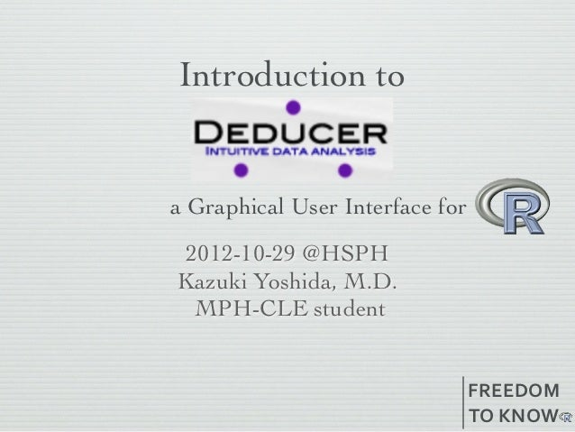 Introduction toa Graphical User Interface for 2012-10-29 @HSPHKazuki Yoshida, M.D.  MPH-CLE student                       ...