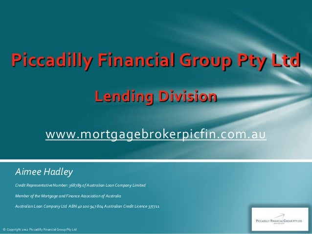 Piccadilly Financial Group Pty Ltd                                                      Lending Division                  ...
