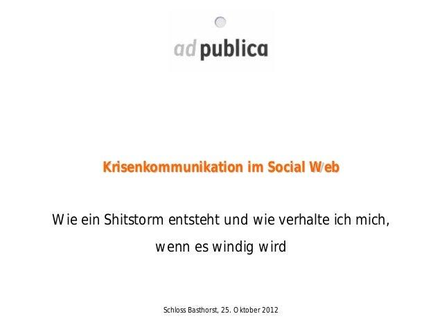 Krisenkommunikation im Social WebWie ein Shitstorm entsteht und wie verhalte ich mich,                wenn es windig wird ...