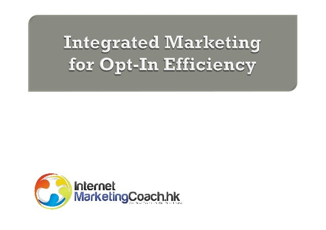 Integrated Marketing for Opt-In Efficiency