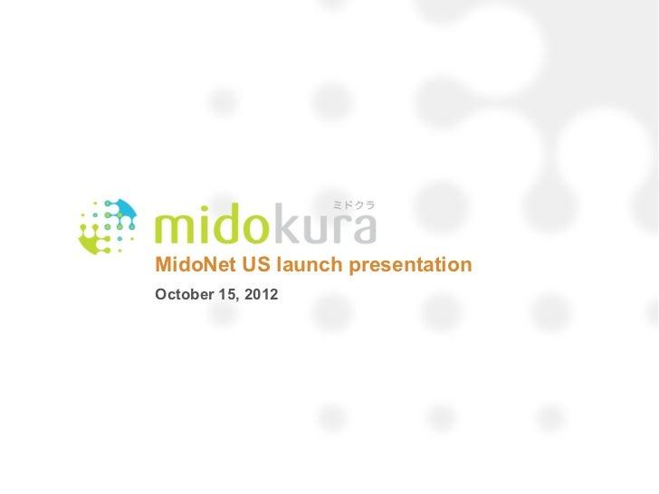 MidoNet US Launch - Oct 15