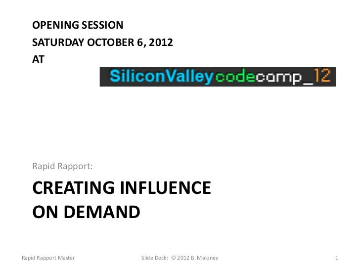 OPENING SESSION   SATURDAY OCTOBER 6, 2012   AT   Rapid Rapport:   CREATING INFLUENCE   ON DEMANDRapid Rapport Master   Sl...
