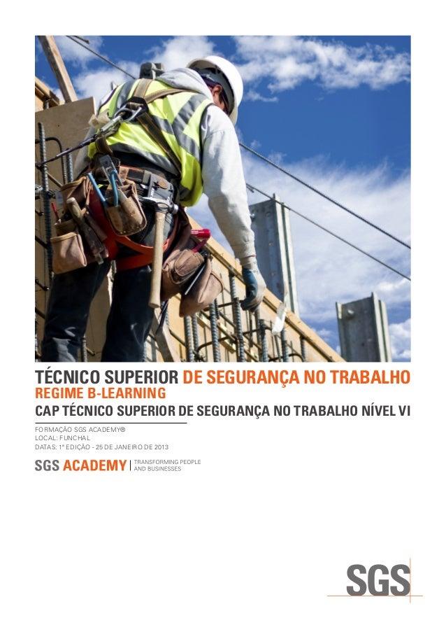 TÉCNICO SUPERIOR DE SEGURANÇA NO TRABALHOREGIME B-LEARNINGCAP TÉCNICO SUPERIOR DE SEGURANÇA NO TRABALHO NÍVEL VIFORMAÇÃO S...