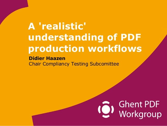 A 'realistic' understanding of PDF production workflows