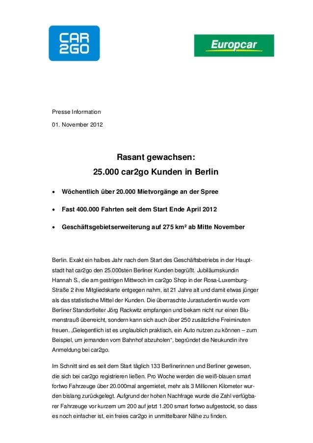 Presse Information01. November 2012                          Rasant gewachsen:                 25.000 car2go Kunden in Ber...