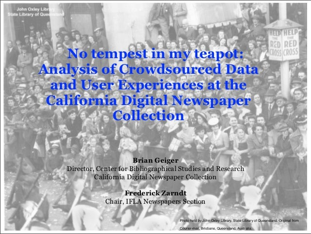 No tempest in my teapot:Analysis of Crowdsourced Data and User Experiences at the California Digital Newspaper           C...