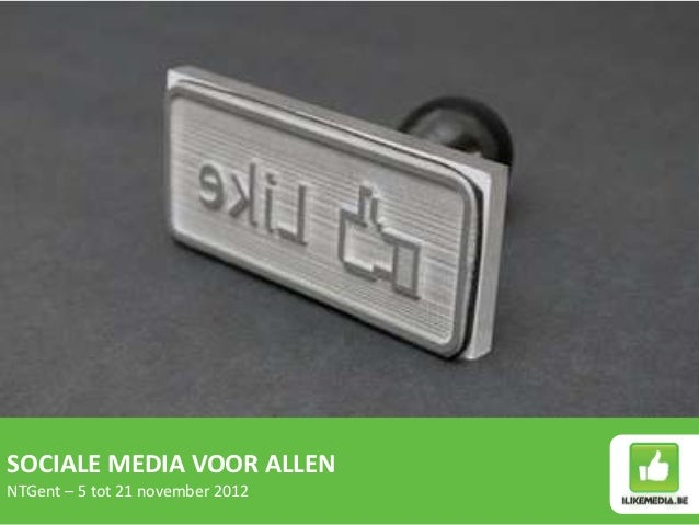 SOCIALE MEDIA VOOR ALLENNTGent – 5 tot 21 november 2012