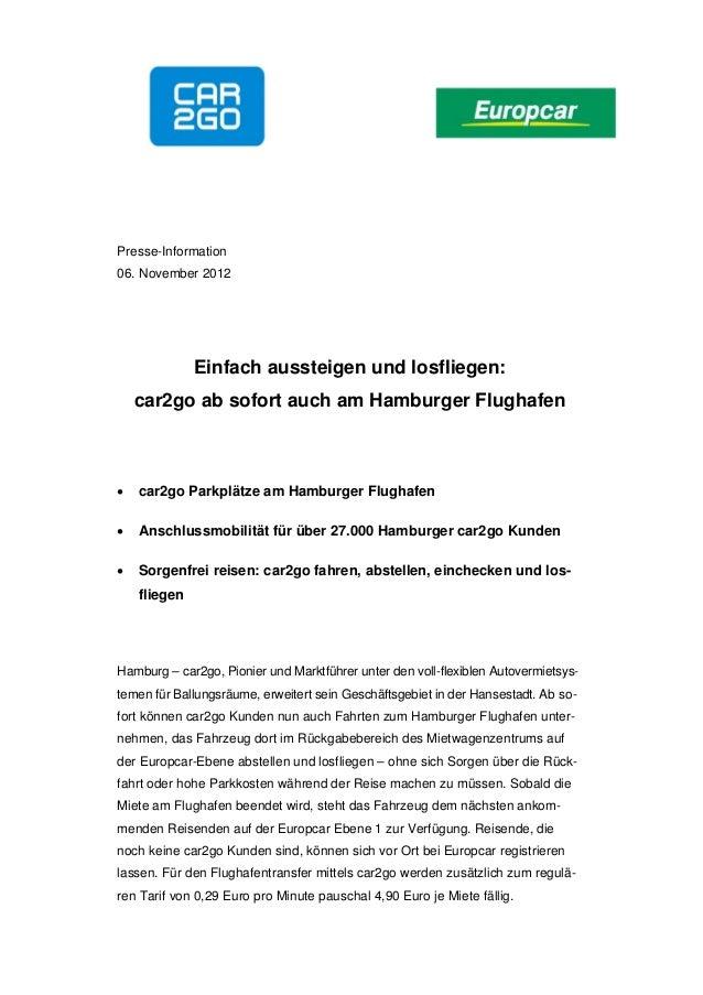 Presse-Information06. November 2012              Einfach aussteigen und losfliegen:    car2go ab sofort auch am Hamburger ...