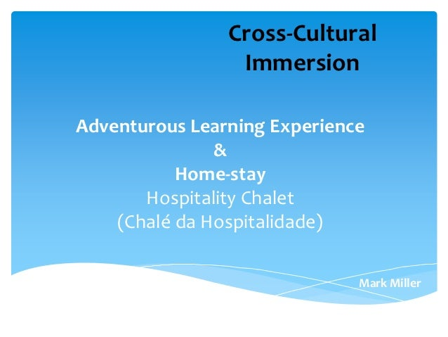 Cross-Cultural                 ImmersionAdventurous Learning Experience               &           Home-stay       Hospital...