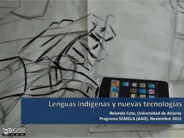 Rolando Coto, Universidad de ArizonaPrograma SEMILLA (AAD), Noviembre 2012