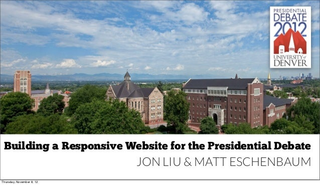 Building a Responsive Website for the Presidential Debate                           JON LIU & MATT ESCHENBAUMThursday, Nov...