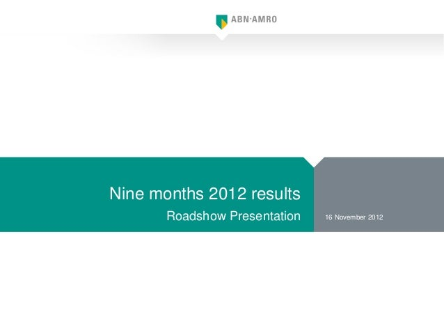 Nine months 2012 results       Roadshow Presentation   16 November 2012